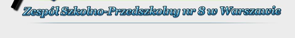 Zespól Szkolno-Przedszkolny nr 8 w Warszawie